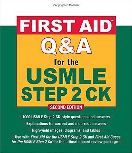 First Aid Q&A for the USMLE Step 2 CK 2nd Edition (2010