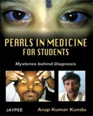 Pearls in Medicine for Students :Mysteries Behind Diagnosis.