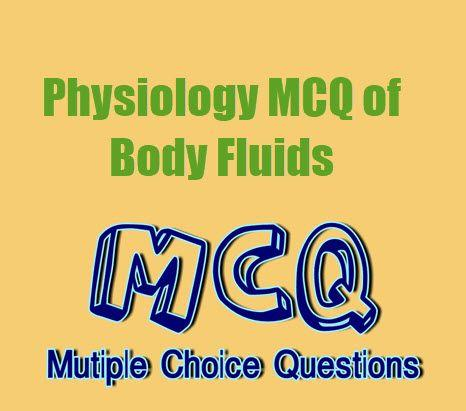 Physiology MCQ of Body Fluids