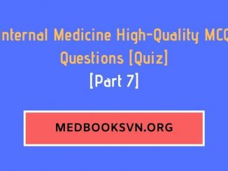 [Part 7] Internal Medicine High-Quality MCQ Questions [Quiz]