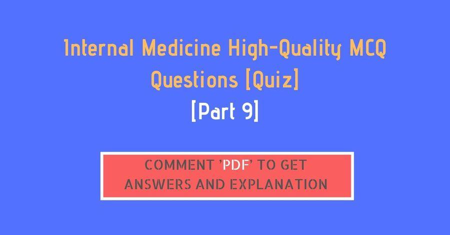 [Part 9] Internal Medicine High-Quality MCQ Questions [Quiz]