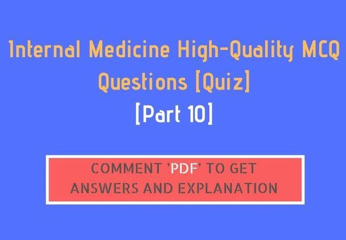 [Part 10] Internal Medicine High-Quality MCQ Questions [Quiz]
