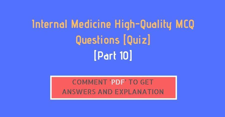 [Part 10] Internal Medicine High-Quality MCQ Questions [Quiz]