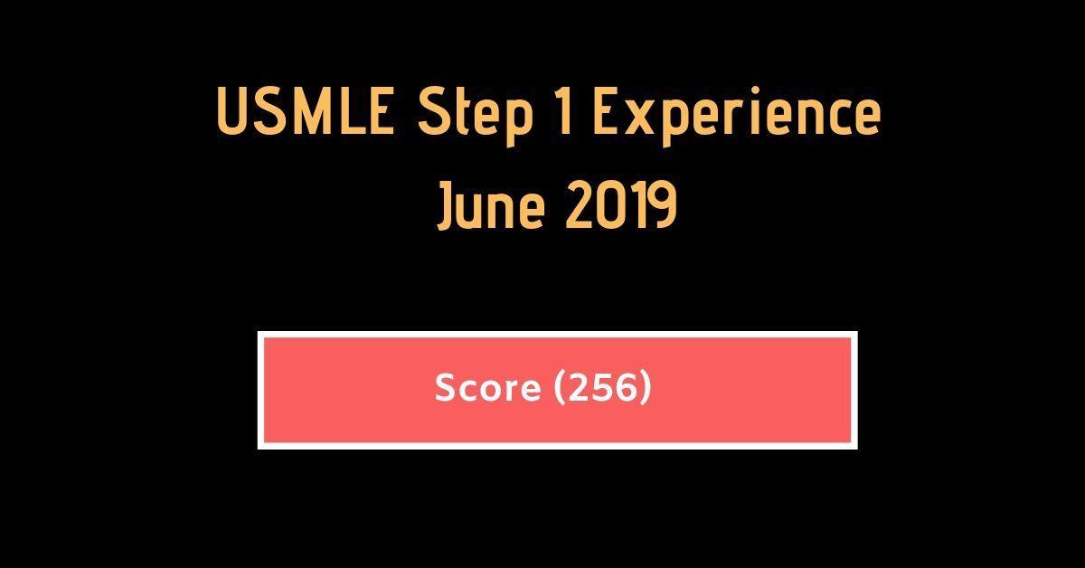 June 2019 USMLE Step 1 Experience {Score #256}