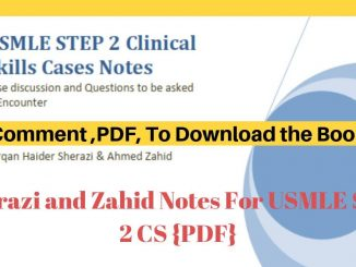 Sherazi and Zahid Notes For USMLE Step 2 CS {PDF}