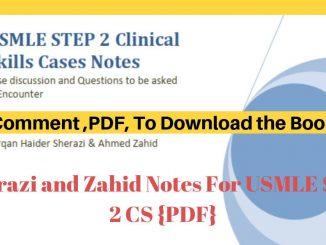 Sherazi and Zahid Notes For USMLE Step 2 CS {PDF}