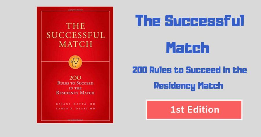 The Successful Match 200 Rules to Succeed in the Residency Match 1st Edition PDF