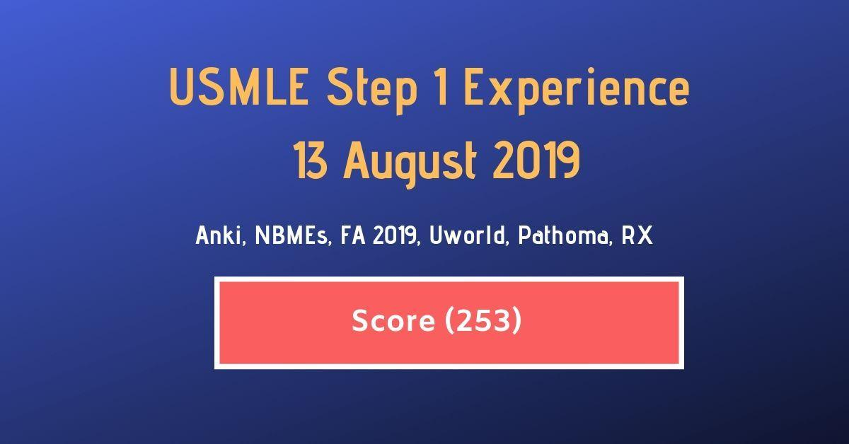 August 2019 USMLE Step 1 Experience